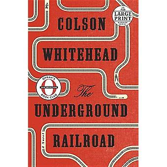 The Underground Railroad (Oprah's Book Club) (large type edition) by