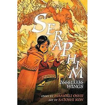 Seraphim - 266613336 Wings by Satoshi Kon - Mamoru Oshii - 97816165560