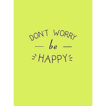 Ne vous inquiétez pas-être heureux-9781786850256 livre