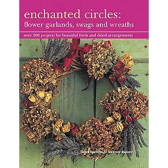 Enchanted Circles - Flower Garlands - Swags and Wreaths - Over 200 Proj