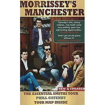 Morrissey's Manchester - The Essential Smiths Tour (2nd Revised editio
