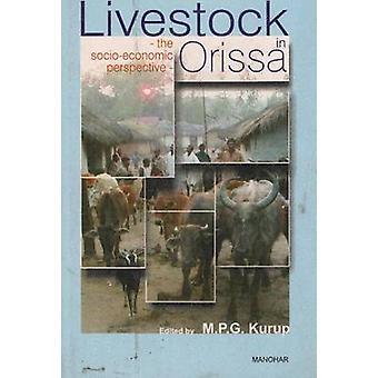 Livestock in Orissa - The Socio-Economic Perspective by M. P. G. Kurup