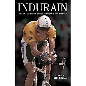 Indurain by Alasdair Fotheringham - 9788494616655 Book