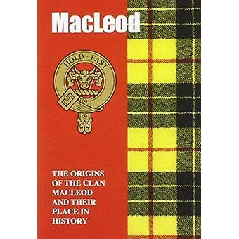 The MacLeod - The Origins of the Clan MacLeod and Their Place in Histo