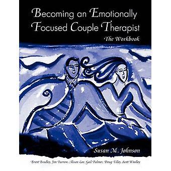 Bli en følelsesmessig fokusert par terapeut av Susan M. Johnson & Scott R. Woolley & James L. fure & Gail Palmer