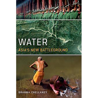 Vatten Asiens nya slagfält av Chellaney & Brahma