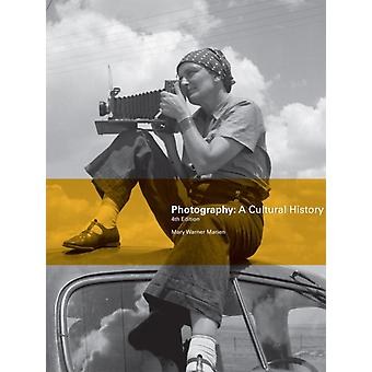 Photography: A Cultural History (Paperback) by Marien Mary Warner