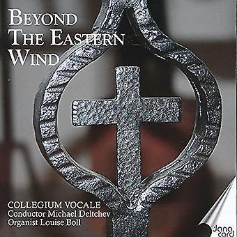 Collegium Vocale / Deltchev, Michael - ud over den østlige vind [CD] USA import
