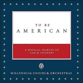 Importer des millénaire chorales & orchestres - à être américain [CD] é.-u.