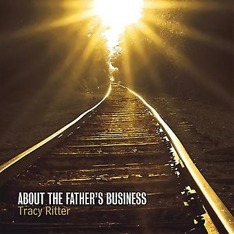 Tracy Ritter - About the Father's Business [CD] USA import