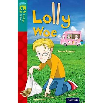Oxford Reading Tree TreeTops Fiction Level 16 More Pack A Lolly Woe by Anna Perera & Martina Selway