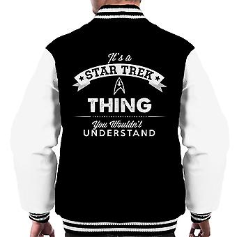 Its A Star Trek Thing You Wouldnt Understand Men's Varsity Jacket