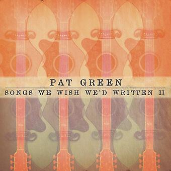 Pat Green - Songs We Wish We'D Written II [CD] USA import