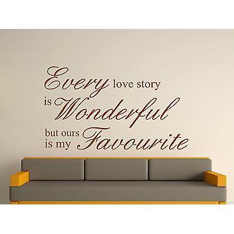 Hver kærlighedshistorie er vidunderlige væg kunst klistermærke - brun