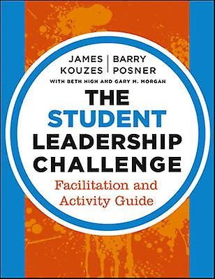 Student Leadership Challenge by James M Kouzes