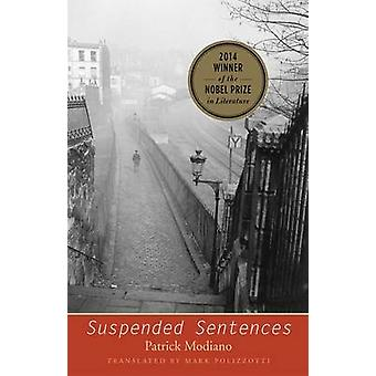 Suspended Sentences - Three Novellas by Patrick Modiano - Mark Polizzo