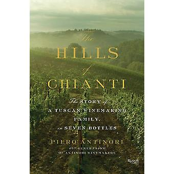The Hills of Chianti - The Story of a Tuscan Winemaking Family - in Se
