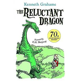 The Reluctant Dragon (Anniversary ed) by Kenneth Grahame - E. H. Shep