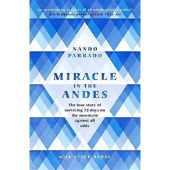 Miraklet i Anderna - 72 dagar på berget och min långa vandringen hem b