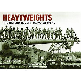 Pesi massimi - l'uso militare delle armi massicce da Stephen Smith-