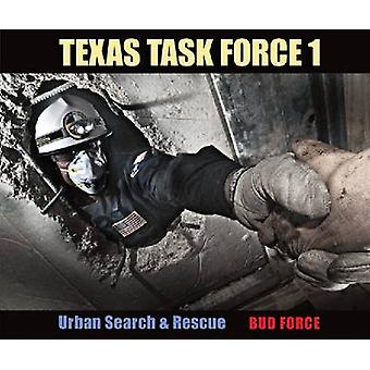 Texas Task Force 1 - Urban Search and Rescue force Bud - Robert J.