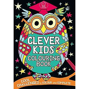 The Clever Kids' Colouring Book by Chris Dickason - Chris Dickason -