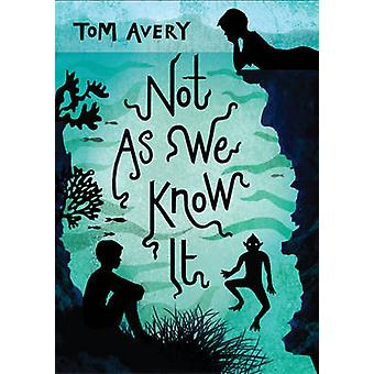 Inte som vi känner den av Tom Avery - boka 9781783442263