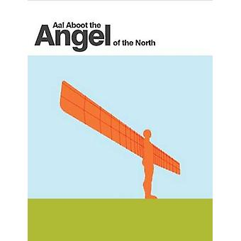 Aal Aboot the Angel of the North by David Simpson - 9781909486027 Book