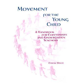 Movement for the Young Child - A Handbook for Eurythmists and Kinderga