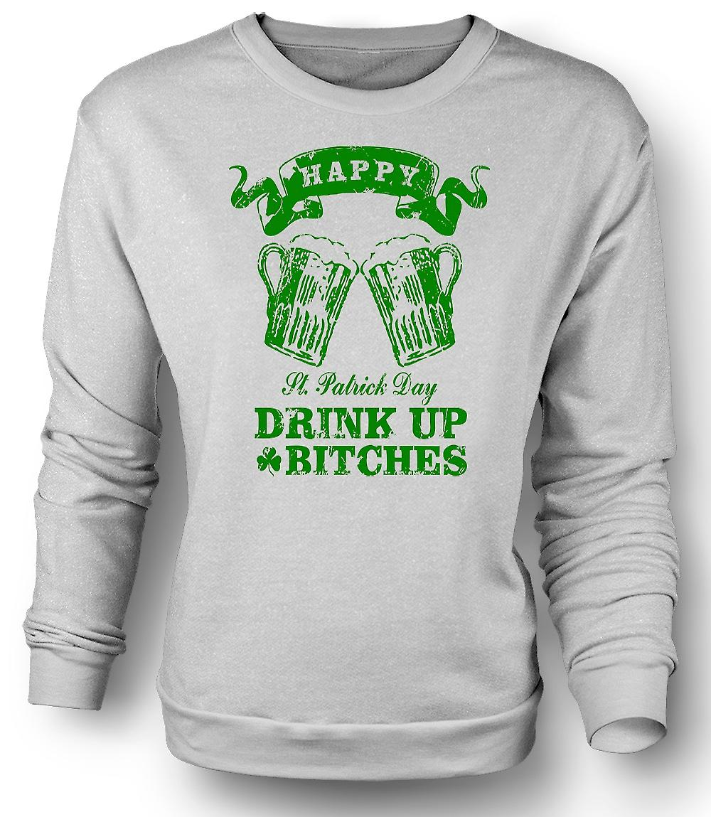 Mens Sweatshirt St Patricks Day Drink Up Bitches - Funny