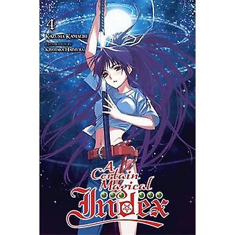 A Certain Magical Index -  Vol. 4 - Novel by Kazuma Kamachi - 978031634