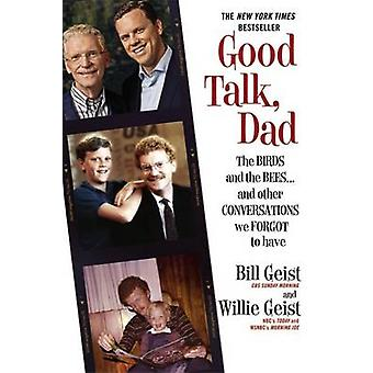 Good Talk - Dad - The Birds and the Bees...and Other Conversations We