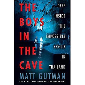 Les garçons dans la grotte: profondément à l'intérieur de l'Impossible sauvetage en Thaïlande