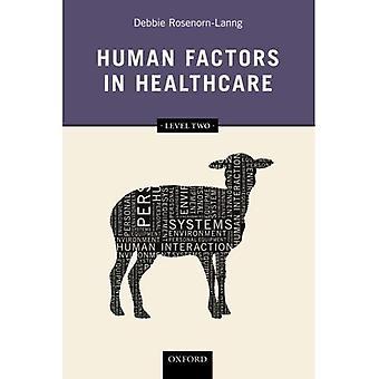Menschliche Faktoren im Gesundheitswesen: Stufe zwei
