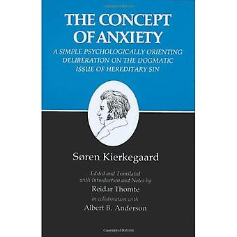 Kierkegaards Writings V 8  Concept of Anxiety  A  Simple Psychologically Orienting Deliberation on  The Dogmatic Issue (Paper): A Simple Psychologically ... of Anxiety v. 8 (Kierkegaard's Writings)