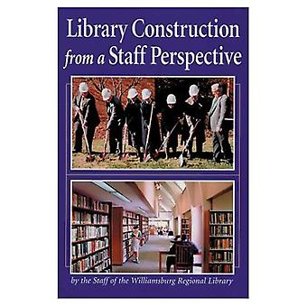 Library Construction from a Staff Perspective