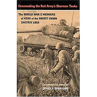Commanding the Red Army's Sherman Tanks: The World War II Memoirs of Hero of the Soviet Union Dmitriy Loza