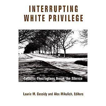 Interrupting White Privilege: Catholic Theologians Break the Silence