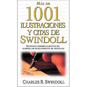 M�s de 1001 ilustraciones y citas de Swindoll: Maneras sobresalientes de martillar eficazmente su mensaje