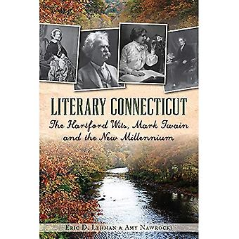 Literary Connecticut: The Hartford Wits, Mark Twain and the New Millennium