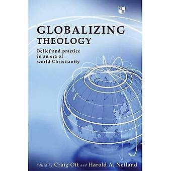 Théologie qui se mondialise: Croyance et pratiques à l'ère du christianisme mondial