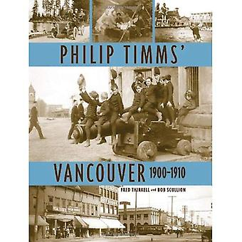 Philip Timms Vancouver : 1900 - 1910