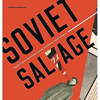 Sowjetische Unfall: Imperial Schutt, revolutionäre Wiederverwendung und russischen Konstruktivismus (figurieren moderne)
