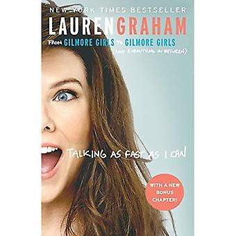 Talking as Fast as I Can:� From Gilmore Girls to Gilmore Girls (and Everything in Between)