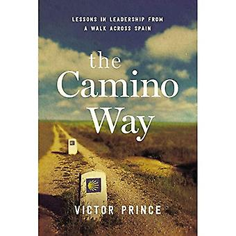 Der Camino Weg: Lehren in der Führung von einem Spaziergang in ganz Spanien (Agentur/verteilt)
