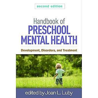 Handbook of Preschool Mental Health, Second Edition: Development, Disorders, and Treatment