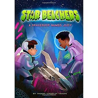 A Spaceship Named Judy (Star Belchers)