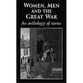 Las mujeres, los hombres y la gran guerra: una antología de historias