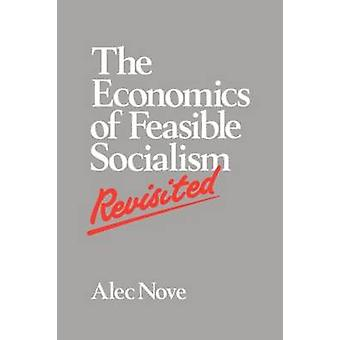 The Economics of Feasible Socialism Revisited by Nove & Alec