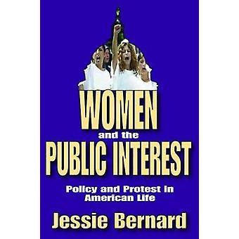 المرأة والسياسة المصلحة العامة والاحتجاج في الحياة الأمريكية من جانب برنارد & جيسي